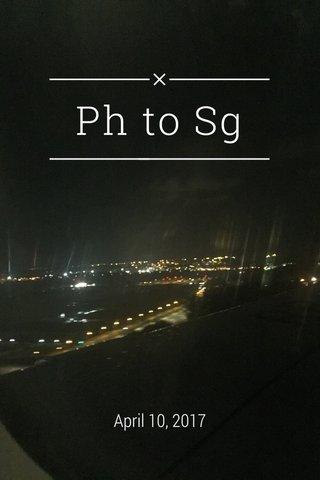 Ph to Sg April 10, 2017