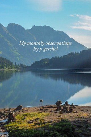 My monthly observations By y gershel