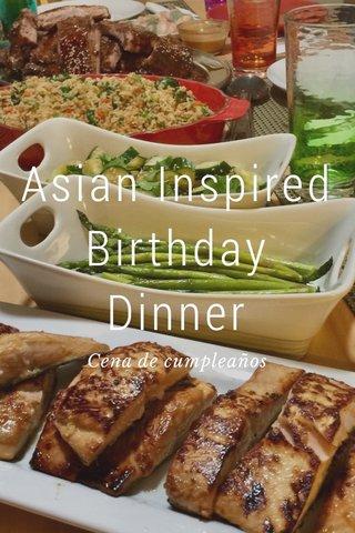 Asian Inspired Birthday Dinner Cena de cumpleaños