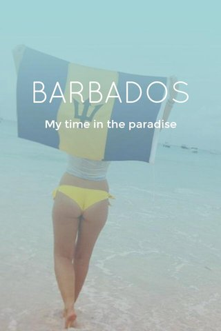 BARBADOS My time in the paradise