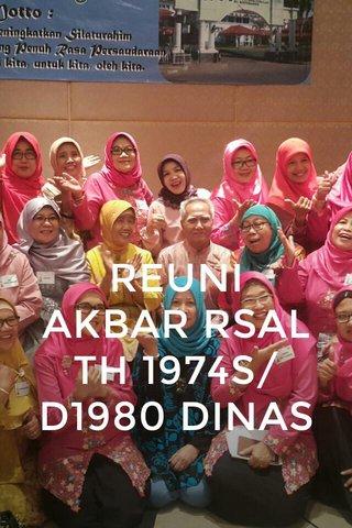 REUNI AKBAR RSAL TH 1974S/D1980 DINAS