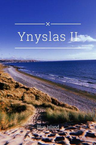 Ynyslas II Blue Island