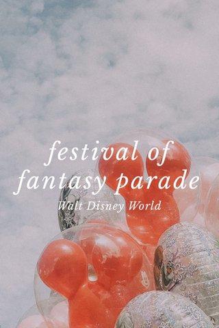 festival of fantasy parade Walt Disney World
