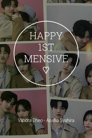 HAPPY 1ST MENSIVE ♡ Vandra Dheo - Axellia Syahira