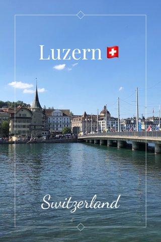 Luzern🇨🇭 Switzerland