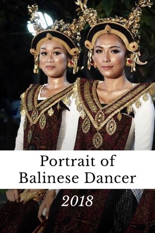 Portrait of Balinese Dancer 2018