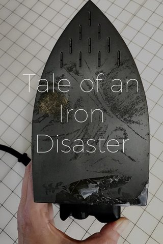 Tale of an Iron Disaster