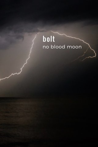 bolt no blood moon