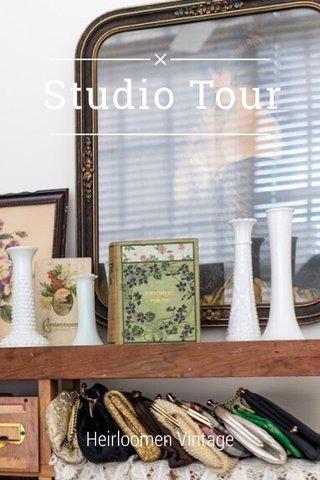 Studio Tour Heirloomen Vintage