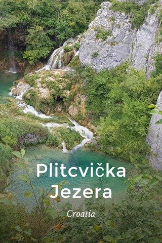 Plitcvička Jezera Croatia