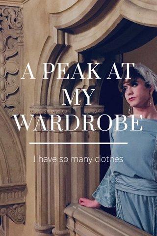 A PEAK AT MY WARDROBE I have so many clothes