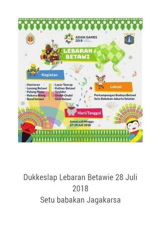 Dukkeslap Lebaran Betawie 28 Juli 2018 Setu babakan Jagakarsa