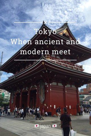 Tokyo When ancient and modern meet 🇯🇵 japan 🇯🇵