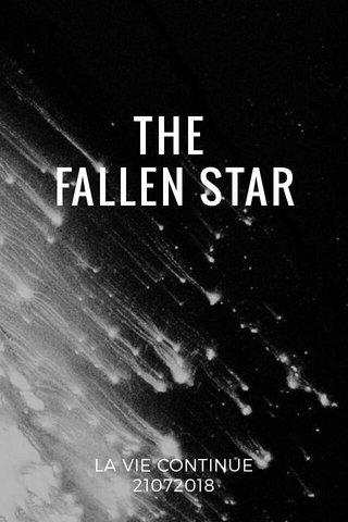 THE FALLEN STAR LA VIE CONTINUE 21072018
