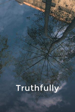 Truthfully