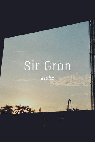 Sir Gron aloha