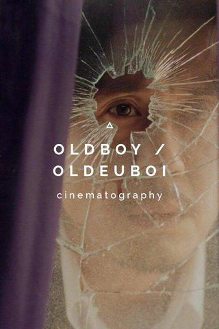 OLDBOY / OLDEUBOI cinematography