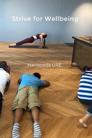 Strive for Wellbeing Havwoods UAE