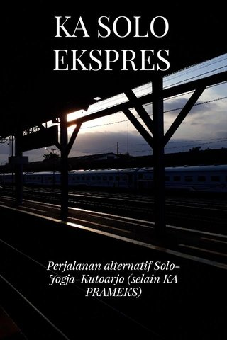 KA SOLO EKSPRES Perjalanan alternatif Solo-Jogja-Kutoarjo (selain KA PRAMEKS)
