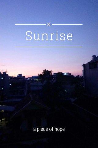 Sunrise a piece of hope