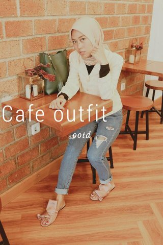 Cafe outfit ootd