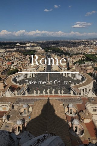 Rome Take me to Church