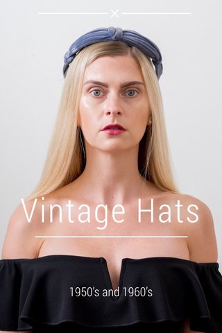 Vintage Hats 1950's and 1960's