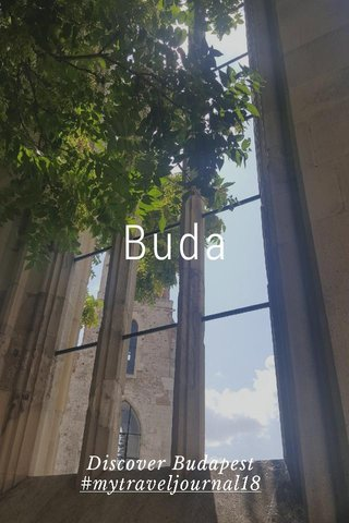 Buda Discover Budapest #mytraveljournal18