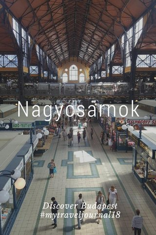 Nagycsarnok Discover Budapest #mytraveljournal18