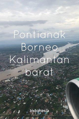 Pontianak Borneo Kalimantan barat Indonesia