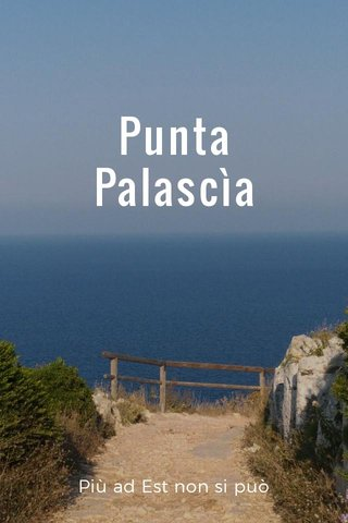 Punta Palascìa Più ad Est non si può