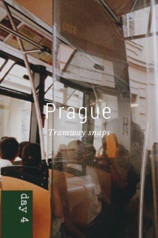Prague Tramway snaps