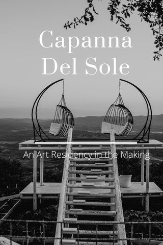 Capanna Del Sole An Art Residency in the Making