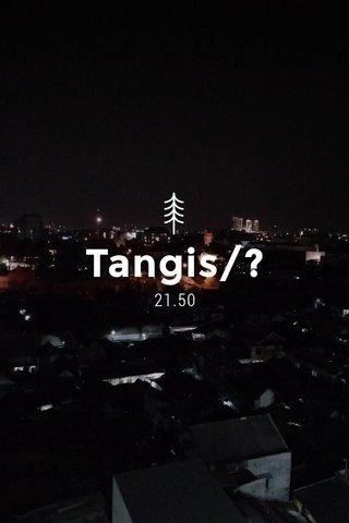 Tangis/? 21.50