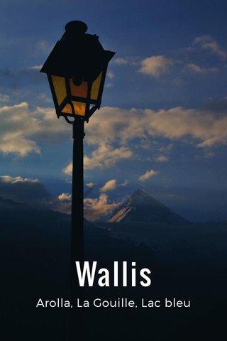 Wallis Arolla, La Gouille, Lac bleu