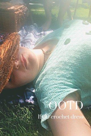 OOTD 1930 crochet dress