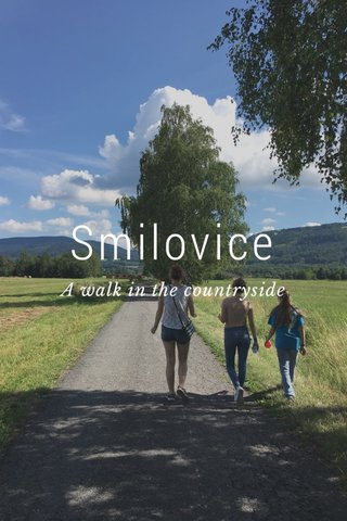 Smilovice A walk in the countryside