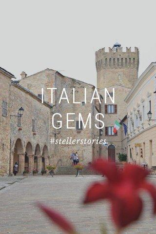 ITALIAN GEMS #stellerstories