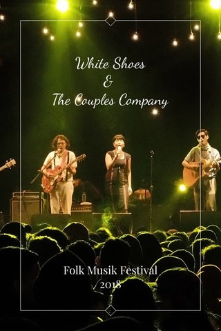 White Shoes & The Couples Company Folk Musik Festival 2018