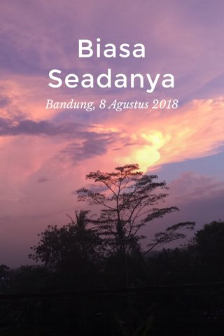 Biasa Seadanya Bandung, 8 Agustus 2018