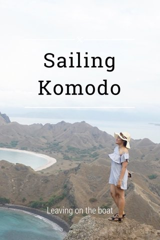 Sailing Komodo Leaving on the boat