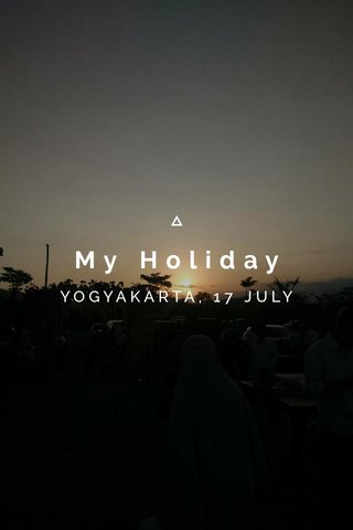 My Holiday YOGYAKARTA, 17 JULY 2018