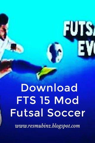 Download FTS 15 Mod Futsal Soccer www.resmubinz.blogspot.com