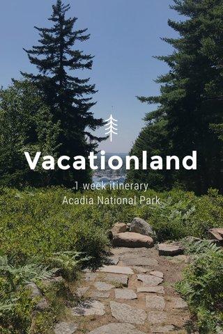 Vacationland 1 week itinerary Acadia National Park