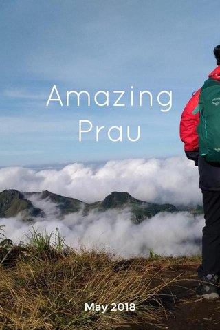 Amazing Prau May 2018