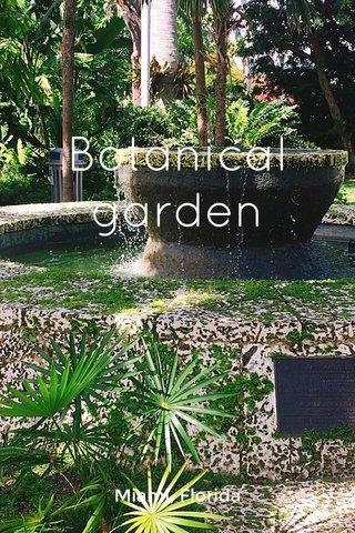 Botanical garden Miami, Florida