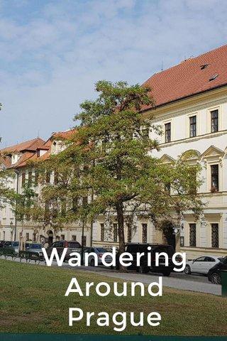 Wandering Around Prague