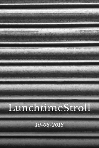 LunchtimeStroll 10-08-2018