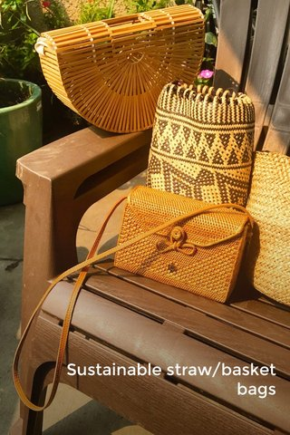Sustainable straw/basket bags