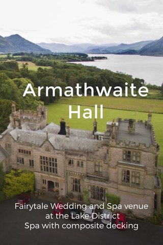 Armathwaite Hall Fairytale Wedding and Spa venue at the Lake District Spa with composite decking
